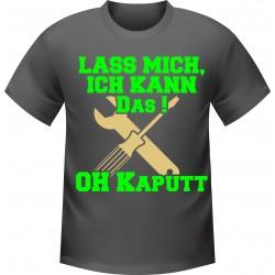 LASS MICH, ICH KANN DAS !  OH KAPUTT T-Shirt